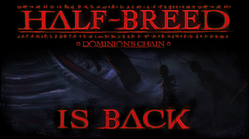 Half-Breed is back!